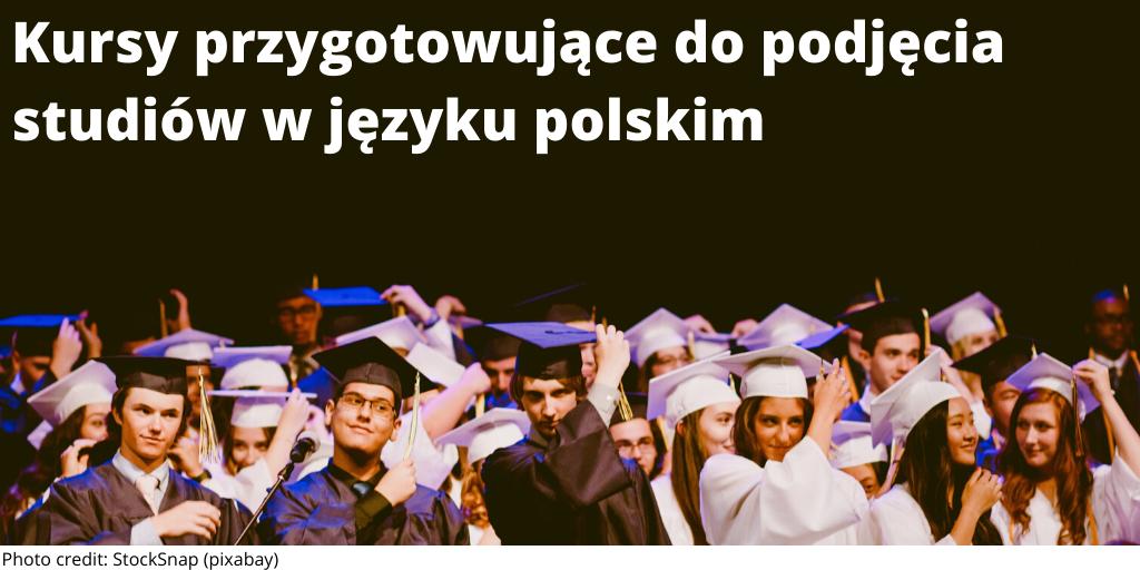 Kursy przygotowujące do podjęcia studiów w języku polskim